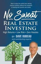 No Sweat Real Estate Investing