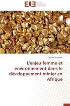 L'Enjeu Femme Et Environnement Dans Le D�veloppement Minier En Afrique
