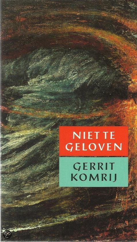 Niet te geloven - Gerrit Komrij  