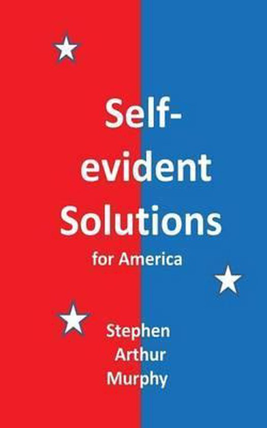 Self-Evident Solutions for America
