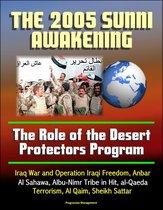 The 2005 Iraqi Sunni Awakening: The Role of the Desert Protectors Program - Iraq War and Operation Iraqi Freedom, Anbar, Al Sahawa, Albu-Nimr Tribe in Hit, al-Qaeda Terrorism, Al Qaim, Sheikh Sattar