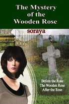 The Mystery of the Wooden Rose