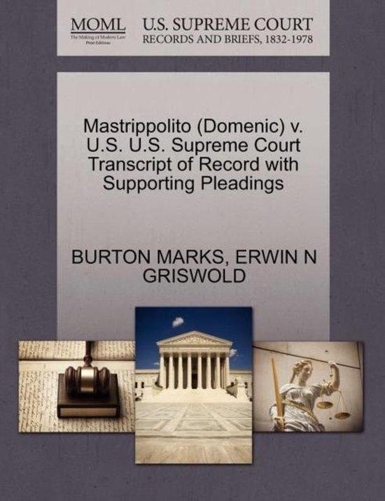 Mastrippolito (Domenic) V. U.S. U.S. Supreme Court Transcript of Record with Supporting Pleadings