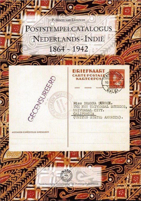Poststempelcatalogus Nederlands-Indie 1864-1942 - P. Storm van Leeuwen |