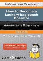 How to Become a Laundry-bag-punch Operator