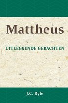 Uitleggende gedachten over het evangelie van mattheus
