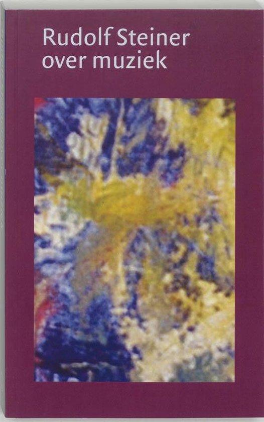 Rudolf Steiner over muziek - Rudolf Steiner |