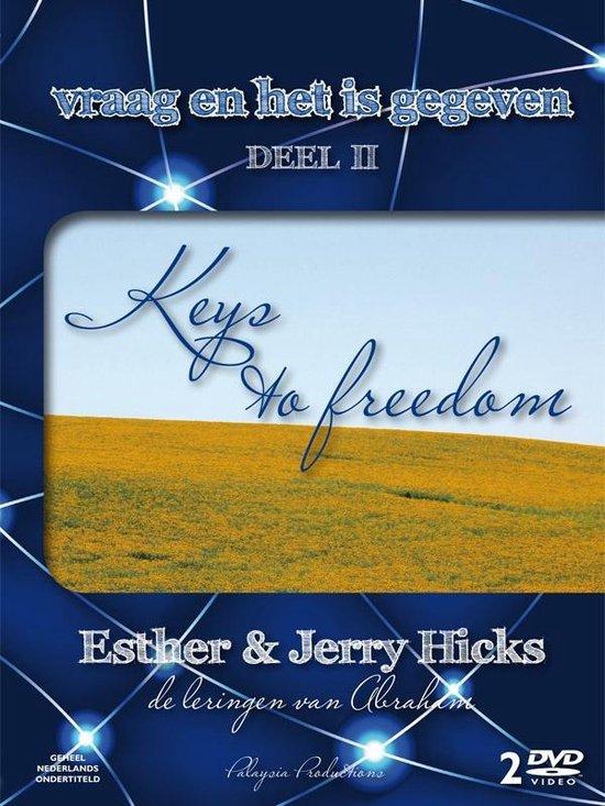 Vraag en het is gegeven 2 Keys to freedom - E. Hicks  