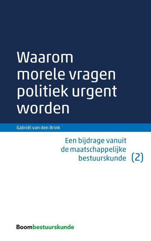 Waarom morele vragen politiek urgent worden - Gabriel Van Den Brink |