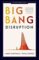 Business bibliotheek  -   Big bang disruption