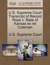 U.S. Supreme Court Transcript of Record Rose V. State of Kansas Ex Rel Coleman