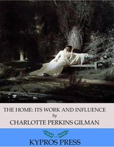 The Home: Its Work and Influence