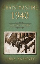 Christmastime 1940: A Love Story