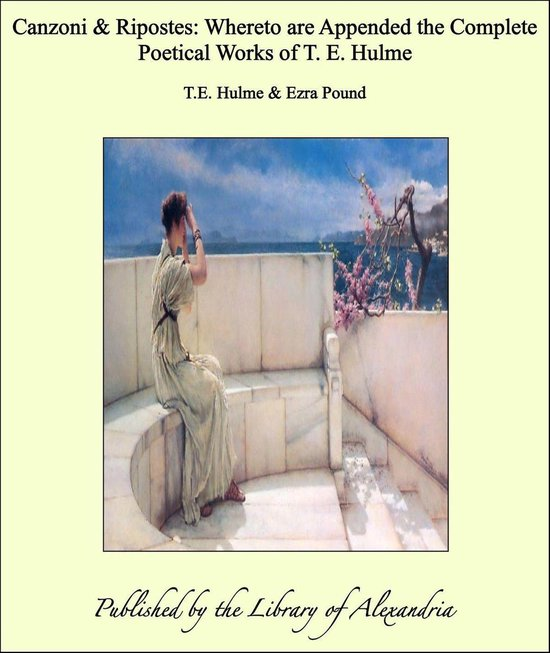 Boek cover Canzoni & Ripostes Whereto are Appended the Complete Poetical Works of T.E. Hulme van Thomas Ernest & Pound Hulme & Ez (Onbekend)