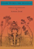 Boek cover Where Words Are Muddled van Sophie Dube