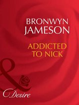 Addicted to Nick (Mills & Boon Desire)