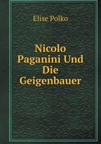 Nicolo Paganini Und Die Geigenbauer