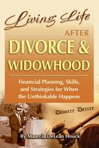Omslag Living Life After Divorce & Widowhood Financial Planning, Skills, and Strategies for When the Unthinkable Happens