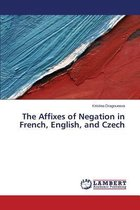 The Affixes of Negation in French, English, and Czech
