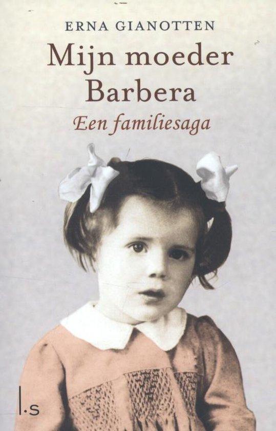 Mijn moeder barbera - Erna Gianotten |