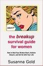 The Breakup Survival Guide for Women