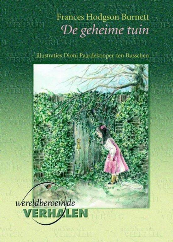Wereldberoemde verhalen - Geheime tuin - Frances Hodgson Burnett |