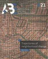 A+BE Architecture and the Built Environment 21 -  Trajectories of neighborhood change 2018