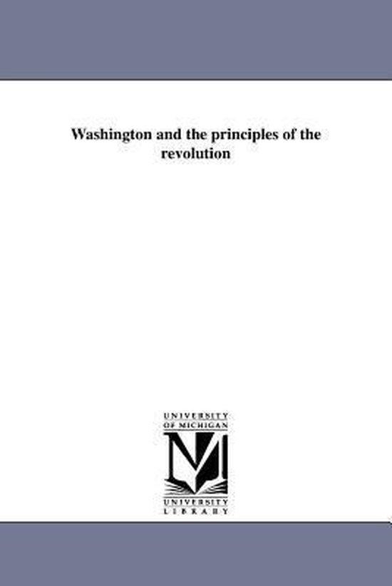 Washington and the Principles of the Revolution