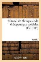 Manuel de clinique et de therapeutique speciales. Partie 2