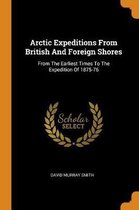 Arctic Expeditions from British and Foreign Shores