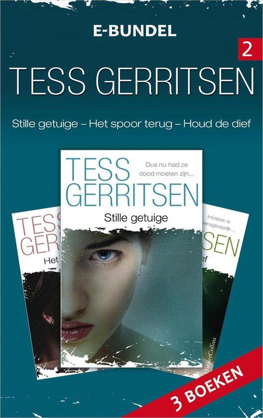 Tess Gerritsen e-bundel 2:Stille getuige / Het spoor terug / Houdt de dief, 3-in-1 - Tess Gerritsen  