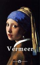 Complete Works of Johannes Vermeer (Delphi Classics)