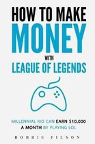 How to Make Money with League of Legends