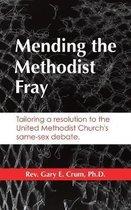 Mending the Methodist Fray