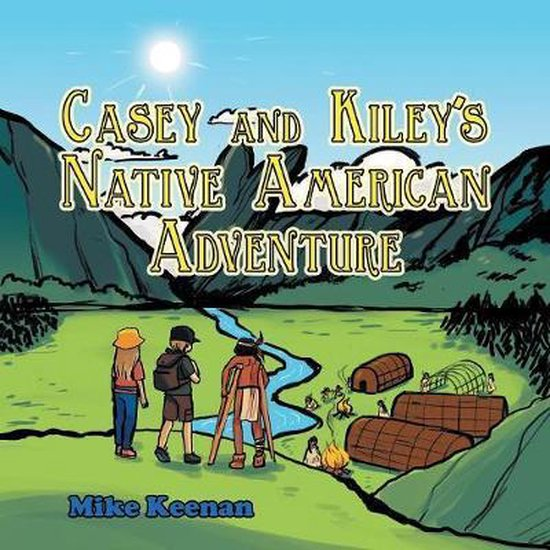 Casey and Kiley's Native American Adventure