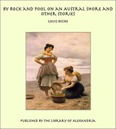 By Rock and Pool on an Austral Shore and Other Stories