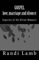 Gospel Love, Marriage and Divorce 2.0