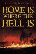 Home Is Where the Hell Is