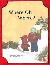 Where Oh Where?