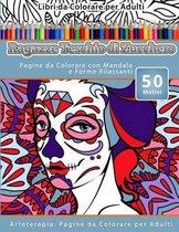 Libri Da Colorare Per Adulti Ragazze Teschio Di Zucchero: Pagine Da Colorare Con Mandala E Forme Rilassanti Arteterapia
