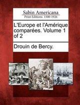 L'Europe Et L'Am Rique Compar Es. Volume 1 of 2
