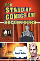 For Stand-Up Comics and Raconteurs