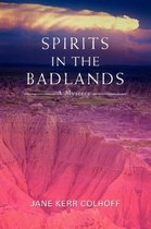 Spirits in the Badlands