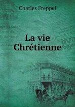 La Vie Chretienne