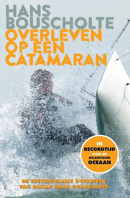 Overleven op een catamaran - Hans Bouscholte  