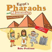 Egypt's Pharaohs and Mummies Ancient History for Kids - Children's Ancient History