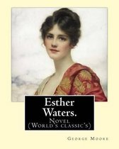 Esther Waters. By