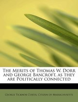 The Merits of Thomas W. Dorr and George Bancroft, as They Are Politically Connected
