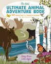 The Kids' Ultimate Animal Adventure Book