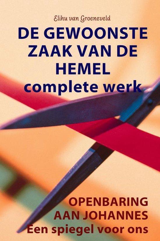 De gewoonste zaak van de hemel Complete werk - Elihu van Groeneveld  